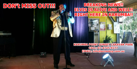 Elvis Found Alive in Karumba Point Sunset Caravan Park. He Is Not Dead. He Is Back